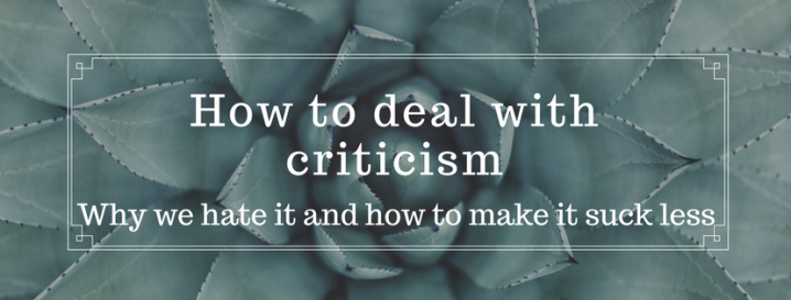 How to Deal withCriticism